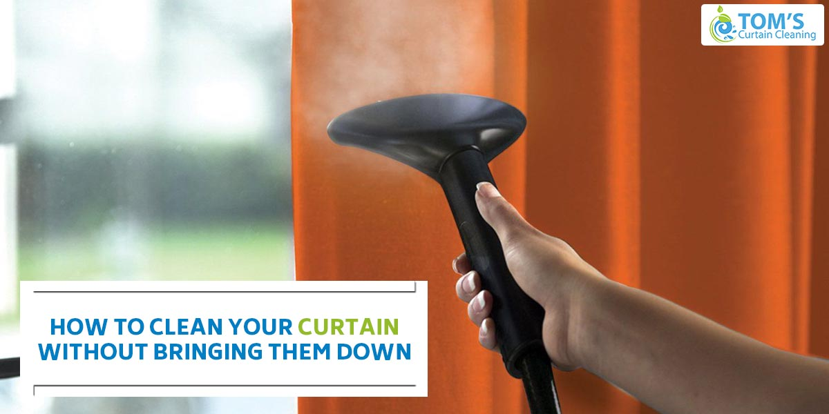 How To Clean Your Curtain Without Bringing Them Down