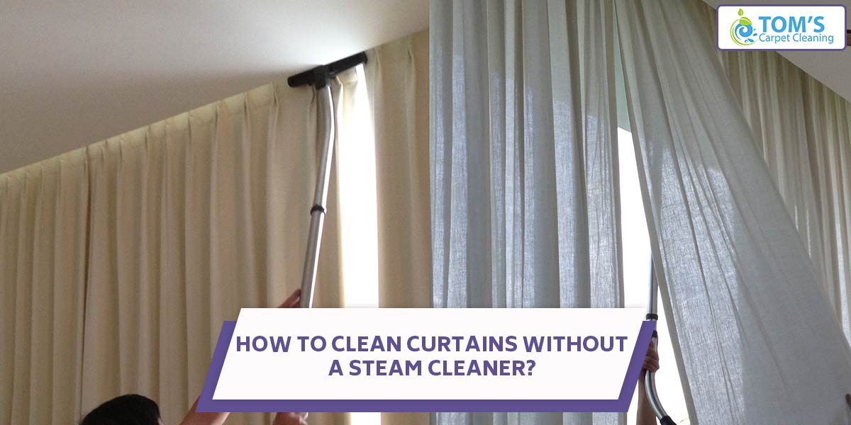 How to Clean Curtains Without Steam Cleaner?