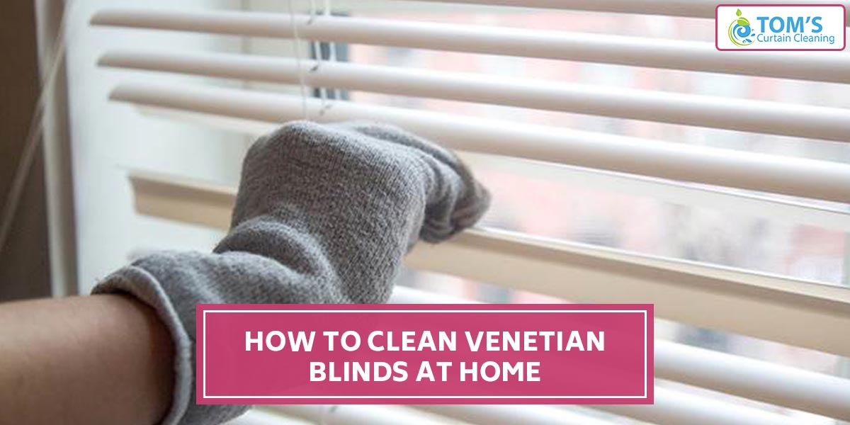How To Clean Venetian Blinds At Home