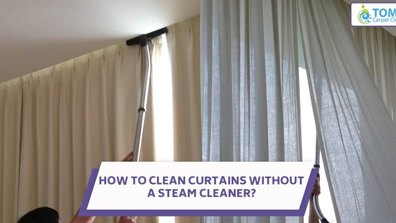 How To Clean Curtains Without Steam Cleaner Toms Curtain Cleaning