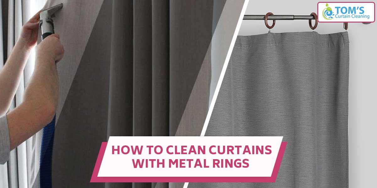 How to Clean Curtains With Metal Rings?