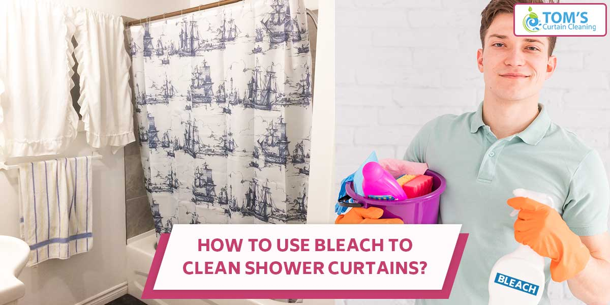 How To Use Bleach To Clean Shower Curtain?