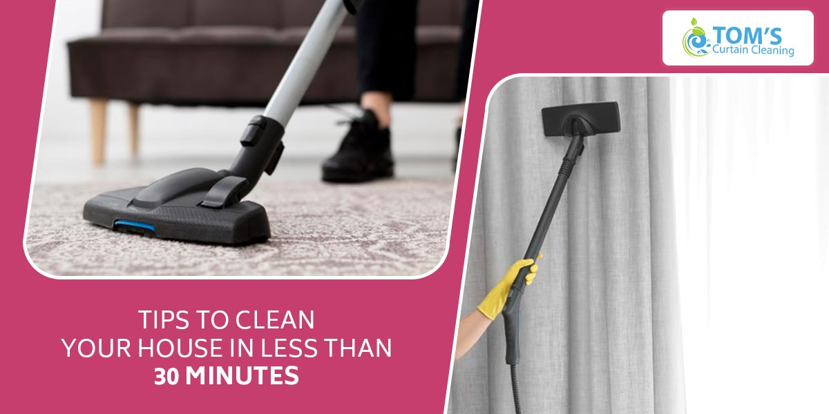 Tips To Clean Your House In Less Than 30 Minutes